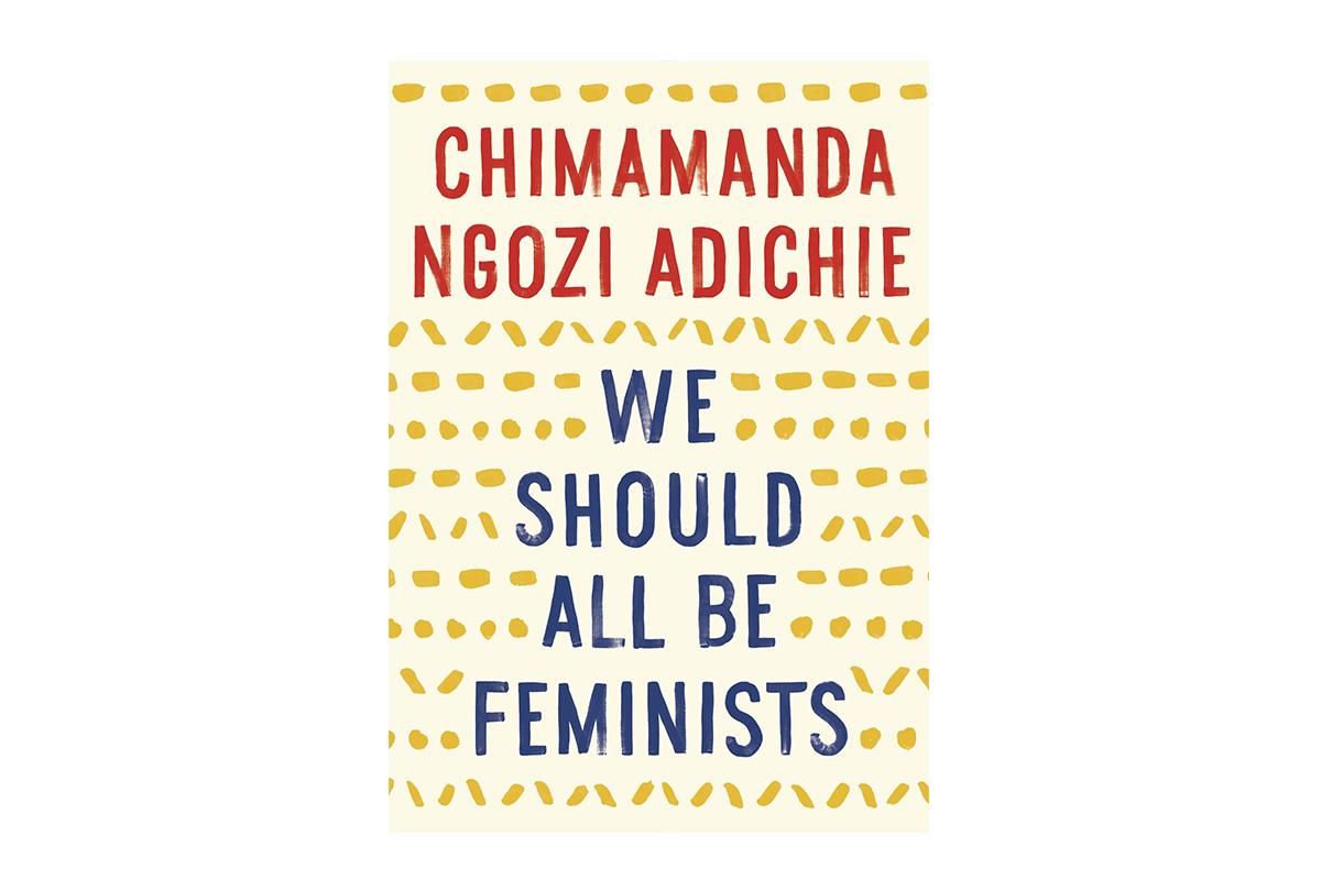 """""""Нам всем нужно быть феминистами"""", Чимаманда Нгози Адичи"""